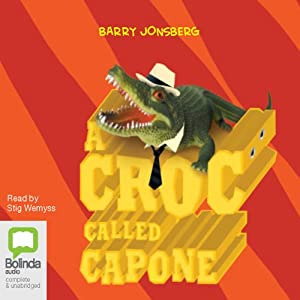 A Croc Called Capone | [Barry Jonsberg]