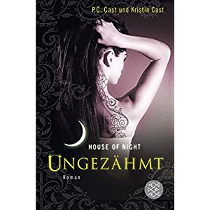 Ungezähmt: House of Night 4