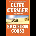 Skeleton Coast (       UNABRIDGED) by Clive Cussler Narrated by Scott Brick