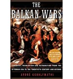 img - for [(The Balkan Wars: Conquest, Revolution, and Retribution from the Ottoman Era to the Twentieth Century and Beyond)] [Author: Andre Gerolymatos] published on (March, 2003) book / textbook / text book