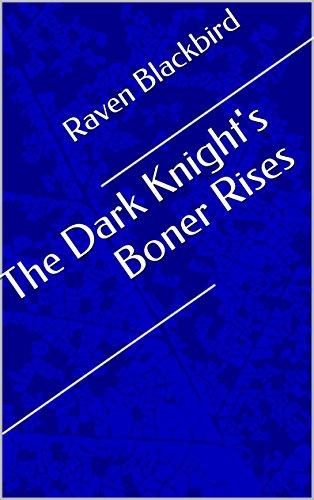 Raven Blackbird - The Dark Knight's Boner Rises (Parodies Book 2)