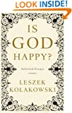Is God Happy?: Selected Essays