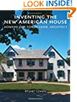 Inventing the New American House: How...