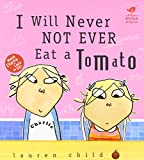 img - for I Will Never Not Ever Eat a Tomato (Charlie and Lola) book / textbook / text book