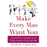 Make Every Man Want You: or Make Yours Want You More) ~ Marie Forleo