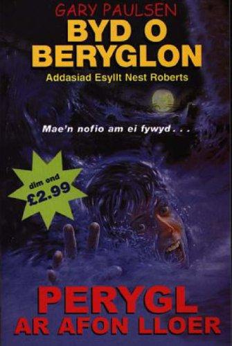Pergl Ar Afon Lloer (Cyfres Byd O Beryglon)