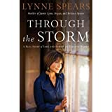 "Through the Storm: A Real Story of Fame and Family in a Tabloid Worldvon ""Lynne Spears"""