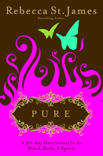 Pure: A 90-Day Devotional for the Mind, the Body & the Spirit (Faithwords)