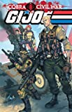 img - for G.I Joe: Cobra Civil War - G.I Joe Vol. 1 (G. I. Joe (Graphic Novels)) book / textbook / text book