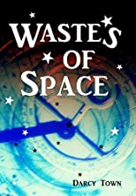 Wastes of Space (Wastes Series)