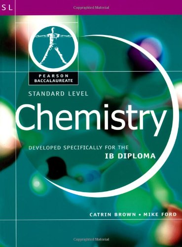 Chemistry: Standard Level - Developed Specifically For The Ib Diploma (Pearson Baccalaureate)