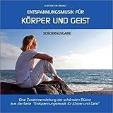 """Entspannungsmusik f�r K�rper und Geist - Sonderausgabe, Best of ... zum Kennenlernen (GEMAfrei/Lizenz optional)von """"Electric Air Project"""""""