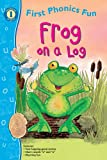 img - for Frog on a Log First Phonics Fun (First Phonics Fun: Level 1) book / textbook / text book