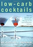 img - for Low-Carb Cocktails: Delicious Alcoholic and Nonalcoholic Beverages for All Low-Carbohydrate Lifestyles book / textbook / text book