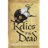 Relics of the Dead (Mistress of the Art of Death 3)by Ariana Franklin