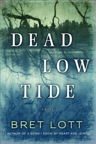 Dead Low Tide: A Novel, Bret Lott