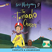 The Tornado Chasers (       UNABRIDGED) by Ross Montgomery Narrated by Joe Coen