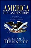 America: The Last Best Hope, Vol. 2: From the Rise of Modern America to the Triumph of Freedom, 1877-1989, Enhanced Edition (0547430159) by Bennett, William J.