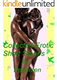 Collected Erotic Short Stories (English Edition)