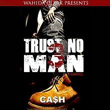 Trust No Man (       UNABRIDGED) by Cash Narrated by Brandon Rubin