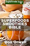Superfoods Smoothies Bible: Over 150...