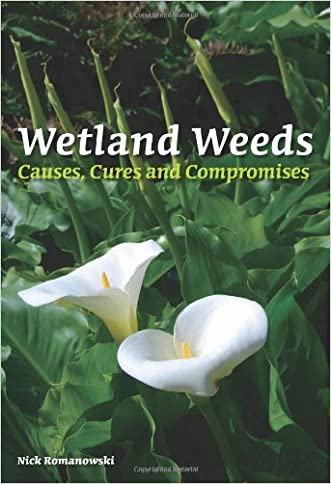 Wetland Weeds: Causes, Cures and Compromises