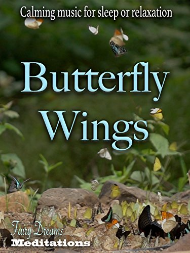 Butterfly Wings Calming Music for Sleep or Relaxation
