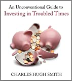 img - for An Unconventional Guide to Investing in Troubled Times book / textbook / text book
