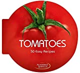 Tomatoes: 50 Easy Recipes