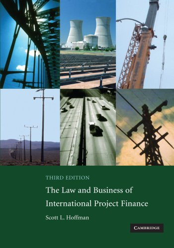 The Law and Business of International Project Finance: A...