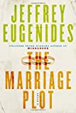 The Marriage Plot: Written by Jeffrey Eugenides, 2011 Edition, (1st Edition) Publisher: Knopf Canada [Hardcover]
