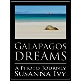 Galapagos Dreams: A Photo Journey ~ Susanna Ivy