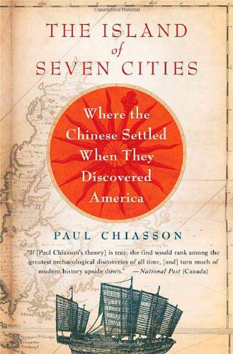 The Island of Seven Cities: Where the Chinese Settled When They Discovered America (Chinese Discovered America compare prices)