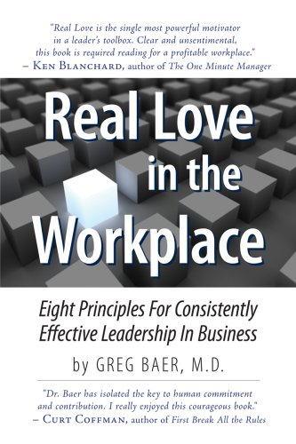 Real Love in the Workplace - Eight Principles