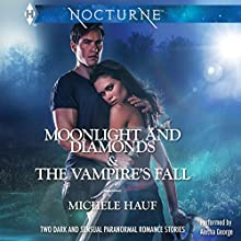 Moonlight and Diamonds and The Vampire's Fall (       UNABRIDGED) by Michele Hauf Narrated by Aletha George