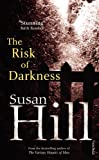 Susan Hill The Risk of Darkness: Simon Serrailler Book 3