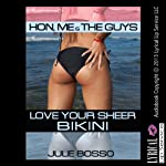 Hon, Me and the Guys Love Your Sheer Bikini: A Hot Wife Anal Gangbang Erotica Story | Julie Bosso