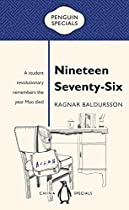 Nineteen Seventy-Six: A Student Revolutionary Remembers the Year Mao Died (Penguin Specials)