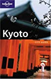 Lonely Planet Kyoto: City Guide (Lonely Planet Kyoto)