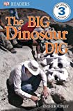 img - for DK Readers L3: The Big Dinosaur Dig by Esther Ripley (2009-09-21) book / textbook / text book