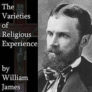 The Varieties of Religious Experience Audiobook by William James Narrated by Jim Killavey