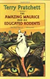 The Amazing Maurice and His Educated Rodents (Discworld) (006001234X) by Pratchett, Terry