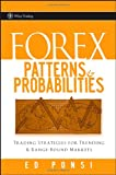 Forex Patterns and Probabilities: Trading Strategies for Trending and Range-Bound Markets (Wiley Trading)