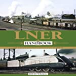 LNER Handbook: The London & North Eas...