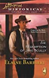 The Redemption of Jake Scully (Steeple Hill Love Inspired Historical #10)