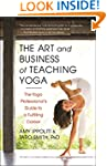 The Art and Business of Teaching Yoga...
