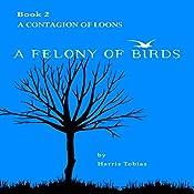 A Contagion of Loons (A Felony of Birds) | Harris Tobias