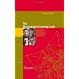 The Mathematical Coloring Book: Mathematics of Coloring and the Colorful Life of its Creators ~ Alexander Soifer