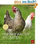 Hühner halten im Garten: Der Weg zum...