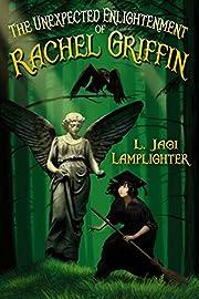 The Unexpected Enlightenment of Rachel Griffin (Books of Unexpected Enlightenment Book 1)